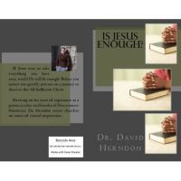 Is Jesus Enough? David Herndon