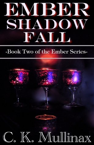 Ember Shadow Fall  by  C.K. Mullinax