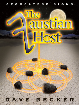 The Faustian Host (Apocalypse Signs, #1) Dave  Becker