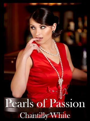 Pearls of Passion - A Hot Contemporary Short Story Chantilly White