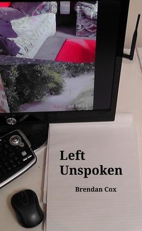 Left Unspoken  by  Brendan Cox