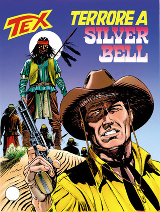Tex n. 422: Terrore a Silver Bell  by  Mauro Boselli