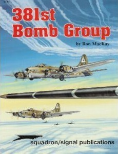 381st Bomb Group (Groups/Squadrons series, #6174) Ron Mackay