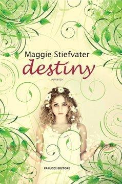 Destiny  by  Maggie Stiefvater