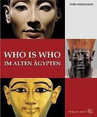 Who is Who im alten Ägypten. Geschichte hautnah: das alte Ägypten in 100 Porträts  by  Toby A.H. Wilkinson