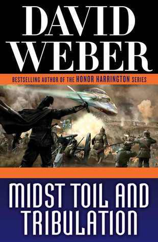 Midst Toil and Tribulation (Safehold, #6) David Weber
