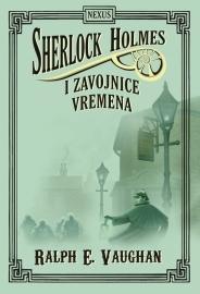 Sherlock Holmes i zavojnice vremena Ralph E. Vaughan