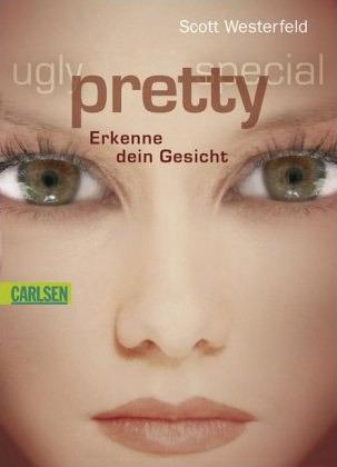 Pretty - Erkenne dein Gesicht (Uglies, #2) Scott Westerfeld