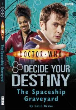The Spaceship Graveyard (Doctor Who: Decide Your Destiny, #1)  by  Colin Brake