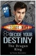 The Dragon King (Doctor Who: Decide Your Destiny, #11)  by  Trevor Baxendale