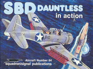 SBD Dauntless in Action - Aircraft No. 64  by  Robert C. Stern