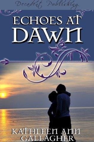 Echoes at Dawn  by  Kathleen Ann Gallagher