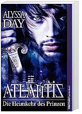 Atlantis. Die Heimkehr Des Prinzen (Warriors of Poseidon, #2)  by  Alyssa Day