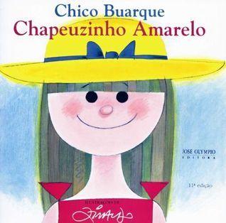 Chapeuzinho Amarelo Chico Buarque