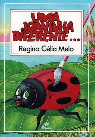 Uma Joaninha Diferente  by  Regina Célia Melo