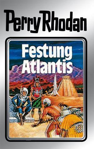 Festung Atlantis (Perry Rhodan - Silberbände, #8 - Atlan und Arkon, #2) William Voltz