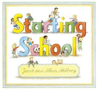 Starting School  by  Janet Ahlberg