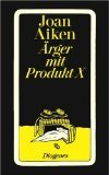 Ärger mit Produkt X Joan Aiken