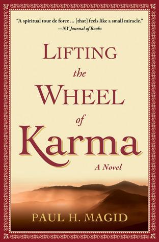 Lifting the Wheel of Karma  by  Paul H. Magid