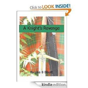 A Knights Revenge  by  Lisa B. Elliott
