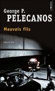 Mauvais fils  by  George Pelecanos