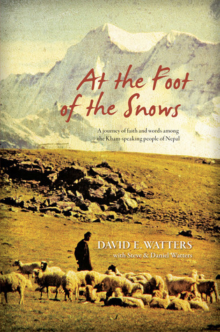 At the Foot of the Snows  by  David E. Watters
