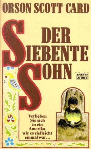 Der siebente Sohn (Tales of Alvin Maker, #1)  by  Orson Scott Card
