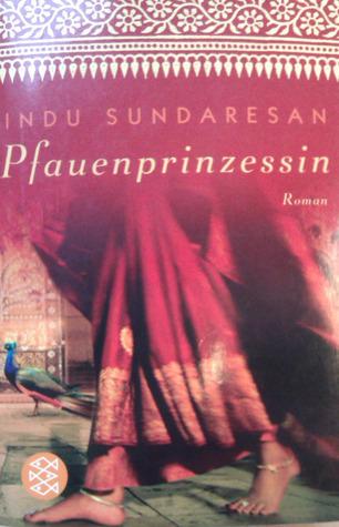 Pfauenprinzessin: Roman  by  Indu Sundaresan