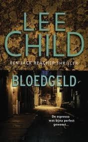 Bloedgeld (Jack Reacher, #10)  by  Lee Child