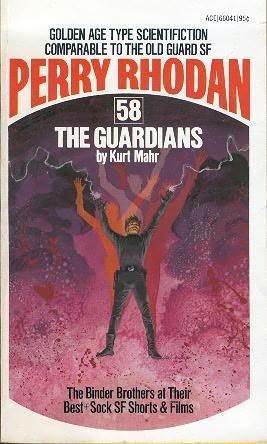 The Guardians (Perry Rhodan - English, #58)  by  Kurt Mahr