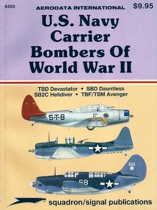 U.S. Navy Carrier Bombers Of WW II (Aerodata International, #6205)  by  Aerodata International