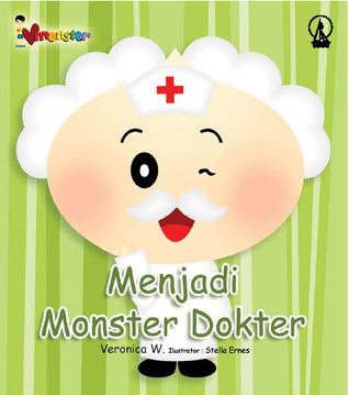 Menjadi Monster Dokter  by  Veronica W.