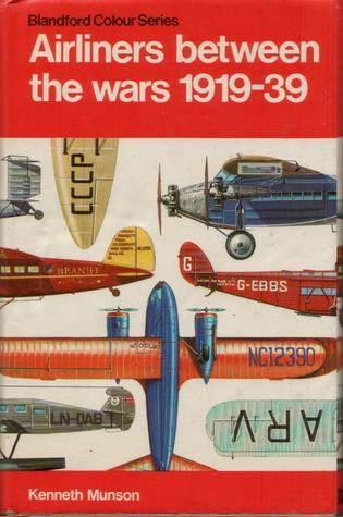 Airliners between the Wars 1919-39 (Blandford Colour Series) Kenneth Munson