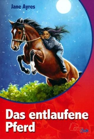 Das entlaufene Pferd (Jenni & Holly, #3)  by  Jane Ayres
