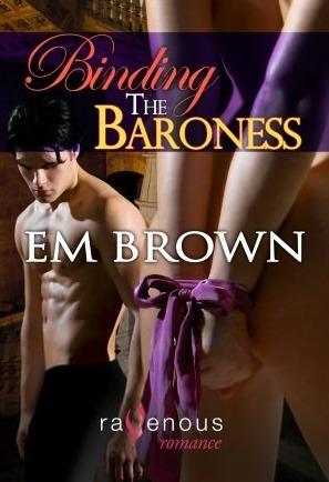 Binding the Baroness (Cavern of Pleasures, #3) Em Brown