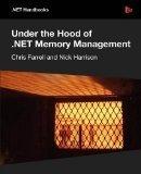 Under the Hood of .NET Memory Management Chris Farrell