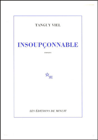 Insoupçonnable  by  Tanguy Viel