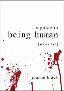A Guide to Being Human [Series 1-3] Joanne Black