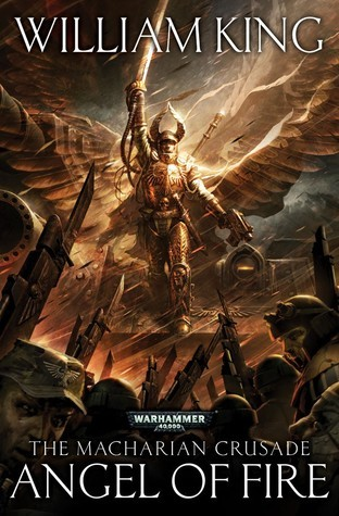 Angel of Fire (The Macharian Crusade #1)  by  William King