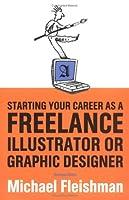 Tu Carrera Como Freelance: Ilustrador O Disenador Grafico Michael Fleishman