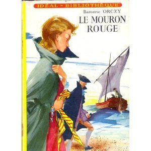 Le Mouron Rouge  by  Emmuska Orczy