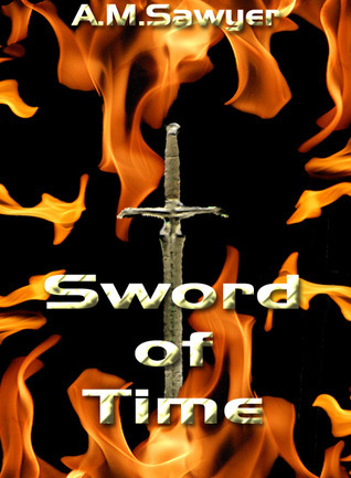 Sword of Time (Ancient Blades, #1)  by  A.M. Sawyer