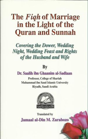 The Fiqh of Marriage in the Light of the Quran and Sunnah صالح بن غانم السدلان