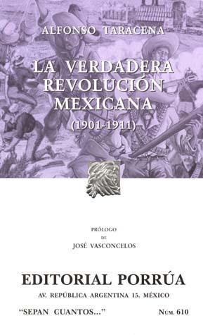 La Verdadera Revolución Mexicana [1901-1911] (Sepan Cuantos, #610)  by  Alfonso Taracena