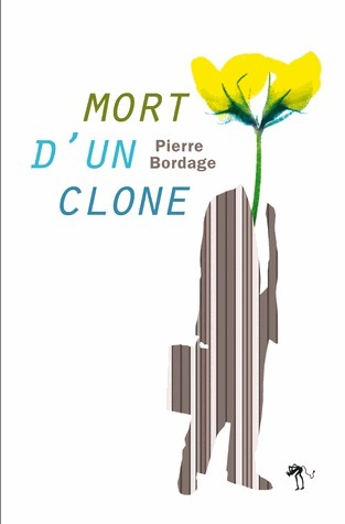 Mort dun clone  by  Pierre Bordage
