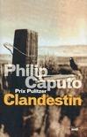 Clandestin  by  Philip Caputo