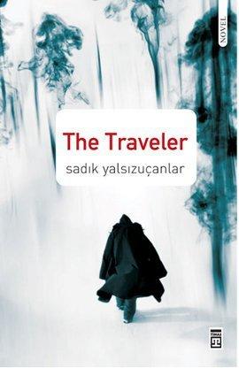 The Traveler Sadık Yalsızuçanlar