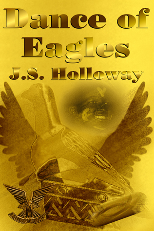 Dance of Eagles  by  J.S. Holloway