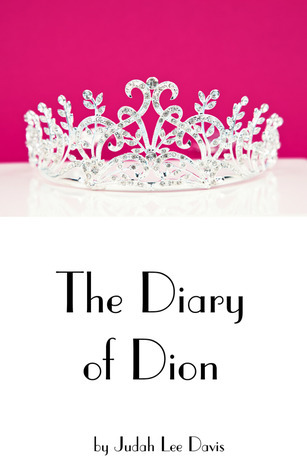 The Diary of Dion  by  Judah Lee Davis