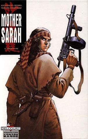 Mother Sarah, Tome 6: Déserteurs  by  Katsuhiro Otomo